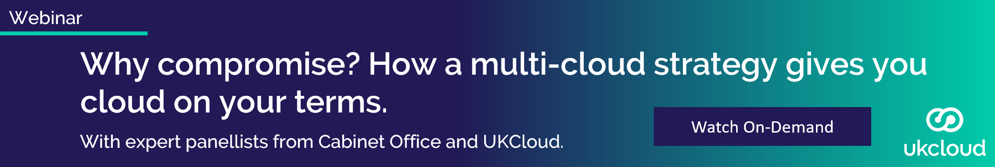 Webinar: Why compromise? How a multi-cloud strategy gives you cloud on your terms. Watch now.
